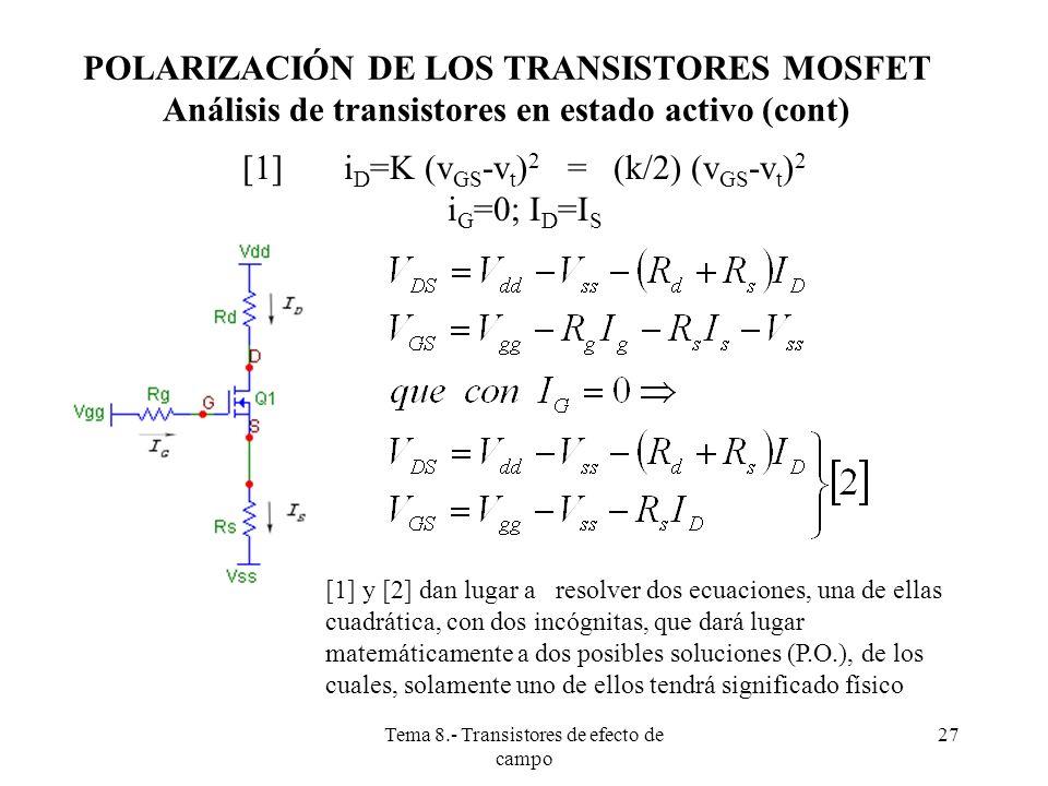 [1] iD=K (vGS-vt)2 = (k/2) (vGS-vt)2 iG=0; ID=IS